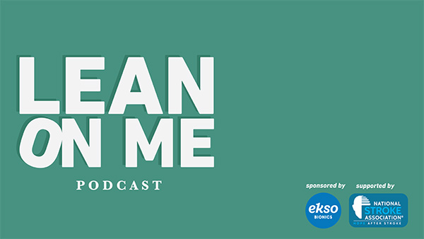 The Lean On Me Stroke Podcast