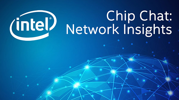 Verizon Network Innovation – Intel Chip Chat: Network Insights – Episode 93